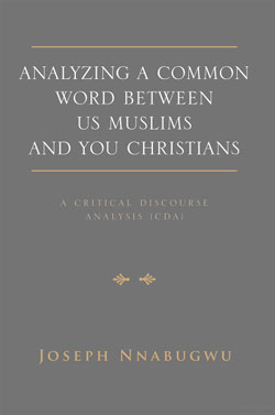 Analyzing A Common Word Between Us Muslims And You Christians