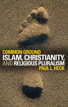 Common Ground: Islam, Christianity, And Religious Pluralism